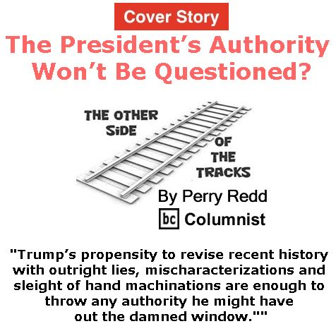BlackCommentator.com - March 16, 2017 - Issue 690 Cover Story: The President's Authority Won't Be Questioned? - The Other Side of the Tracks By Perry Redd, BC Columnist