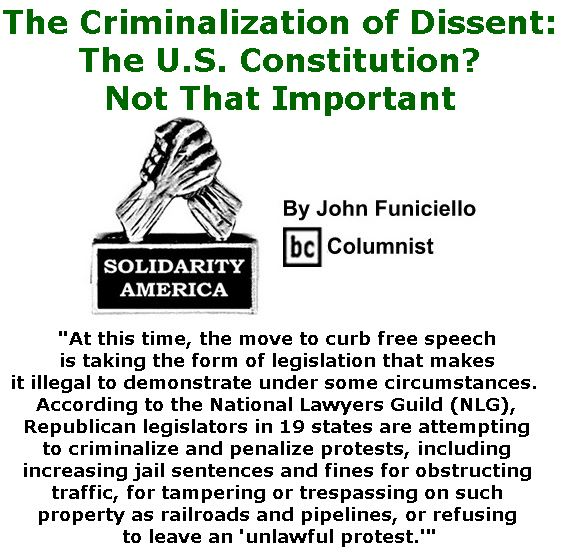 BlackCommentator.com March 16, 2017 - Issue 690: The Criminalization of Dissent - The U.S. Constitution? Not That Important - Solidarity America By John Funiciello, BC Columnist