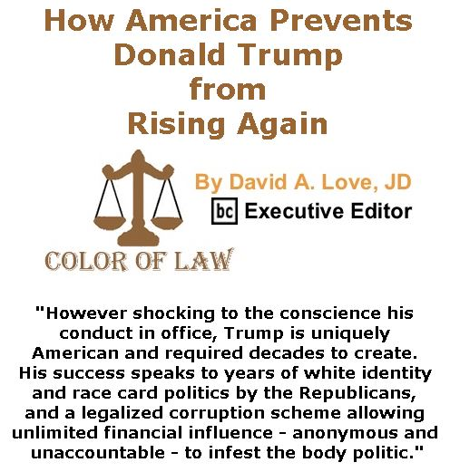 BlackCommentator.com March 23, 2017 - Issue 691: How America Prevents Donald Trump from Rising Again - Color of Law By David A. Love, JD, BC Executive Editor