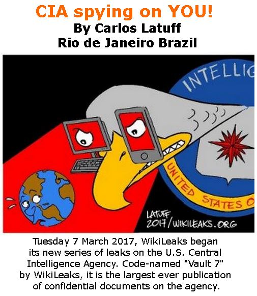 BlackCommentator.com March 30, 2017 - Issue 692: CIA spying on YOU! - Political Cartoon By Carlos Latuff, Rio de Janeiro Brazil