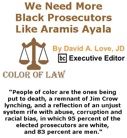 BlackCommentator.com March 30, 2017 - Issue 692: We Need More Black Prosecutors Like Aramis Ayala - Color of Law By David A. Love, JD, BC Executive Editor