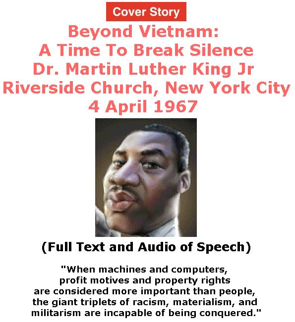 BlackCommentator.com - March 30, 2017 - Issue 692 Cover Story: Beyond Vietnam: A Time To Break Silence - Dr. Martin Luther King Jr - Riverside Church, New York City, 4 April 1967 (Full Text and Audio of Speech)