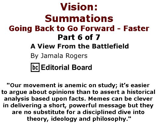 BlackCommentator.com March 30, 2017 - Issue 692: Vision: Summations: Going Back to Go Forward - Faster - Part 6 of 7 - View from the Battlefield By Jamala Rogers, BC Editorial Board