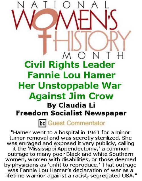 BlackCommentator.com March 30, 2017 - Issue 692: Women's History Month - Civil Rights Leader Fannie Lou Hamer: Her Unstoppable War Against Jim Crow By Claudia Li, Freedom Socialist Newspaper, BC Guest Commentator