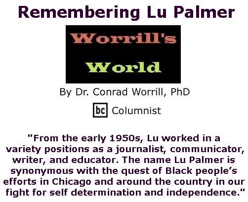 BlackCommentator.com March 30, 2017 - Issue 692: Remembering Lu Palmer - Worrill's World By Dr. Conrad W. Worrill, PhD, BC Columnist