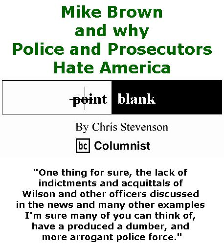 BlackCommentator.com April 06, 2017 - Issue 693: Mike Brown and why Police and Prosecutors Hate America - Point Blank By Chris Stevenson, BC Columnist