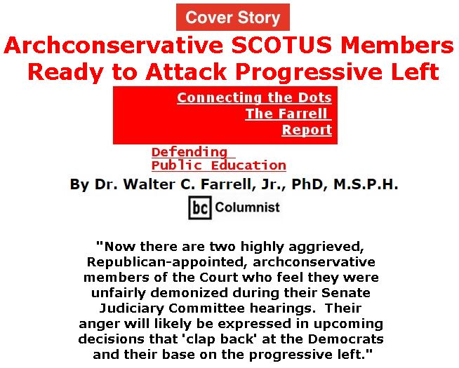 BlackCommentator.com - April 13, 2017 - Issue 694 Cover Story: Archconservative SCOTUS Members Ready to Attack Progressive Left - Connecting the Dots - The Farrell Report - Defending Public Education By Dr. Walter C. Farrell, Jr., PhD, M.S.P.H., BC Columnist