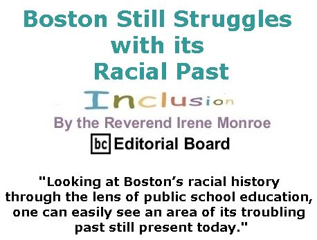 BlackCommentator.com April 13, 2017 - Issue 694: Boston Still Struggles with its Racial Past - Inclusion By The Reverend Irene Monroe, BC Editorial Board