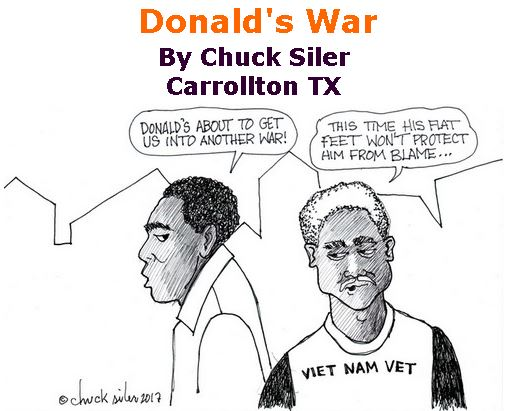 BlackCommentator.com April 20, 2017 - Issue 695: Donald's War - Political Cartoon By Chuck Siler, Carrollton TX