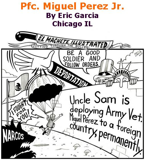 BlackCommentator.com April 20, 2017 - Issue 695: Pfc. Miguel Perez Jr. - Political Cartoon By Eric Garcia, Chicago IL
