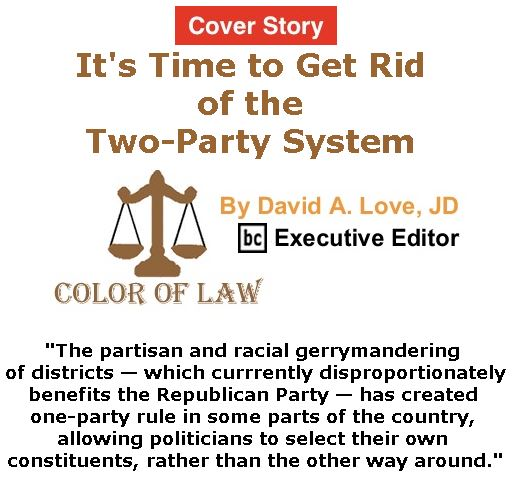 BlackCommentator.com - April 20, 2017 - Issue 695 Cover Story: It's Time to Get Rid of the Two-Party System - Color of Law By David A. Love, JD, BC Executive Editor