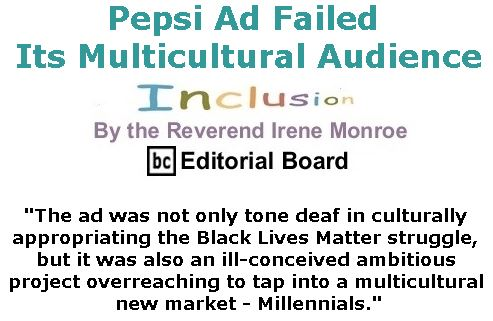 BlackCommentator.com April 20, 2017 - Issue 695: Pepsi Ad Failed Its Multicultural Audience - Inclusion By The Reverend Irene Monroe, BC Editorial Board