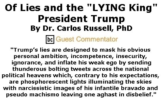"BlackCommentator.com April 20, 2017 - Issue 695: Of Lies and the ""LYING King"" President Trump By Dr. Carlos E. Russell, PhD, BC Guest Commentator"