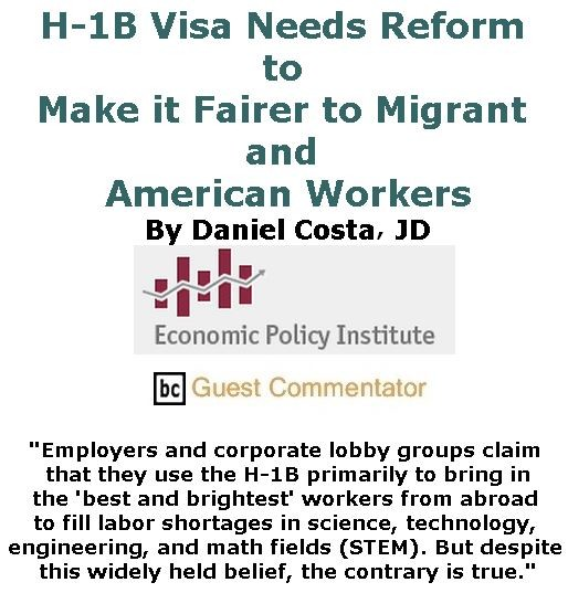 BlackCommentator.com April 27, 2017 - Issue 696: H-1B Visa Needs Reform to Make it Fairer to Migrant and American Workers By Daniel Costa. JD, The Economic Policy Institute (EPI), BC Guest Commentator