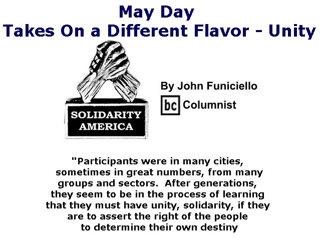 BlackCommentator.com May 04, 2017 - Issue 697: May Day Takes On a Different Flavor - Unity - Solidarity America By John Funiciello, BC Columnist