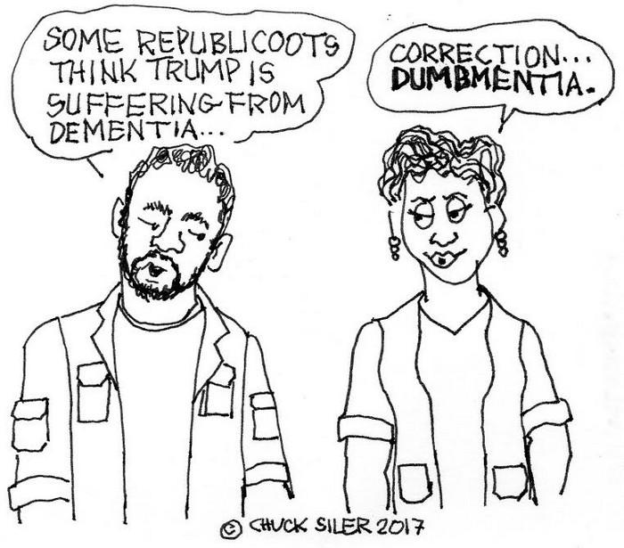 BlackCommentator.com May 11, 2017 - Issue 698: Dumbmentia - Political Cartoon By Chuck Siler, Carrollton TX