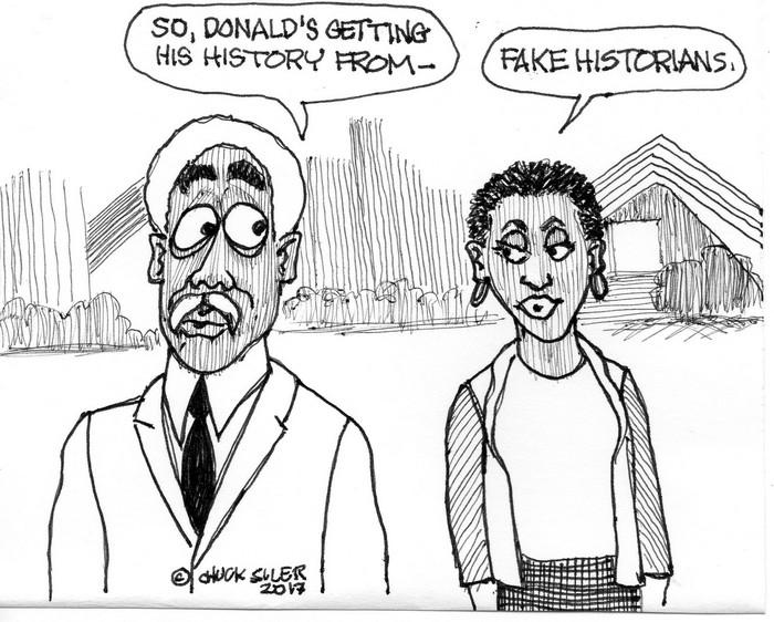 BlackCommentator.com June 01, 2017 - Issue 701: Fake Historians - Political Cartoon By Chuck Siler, Carrollton TX