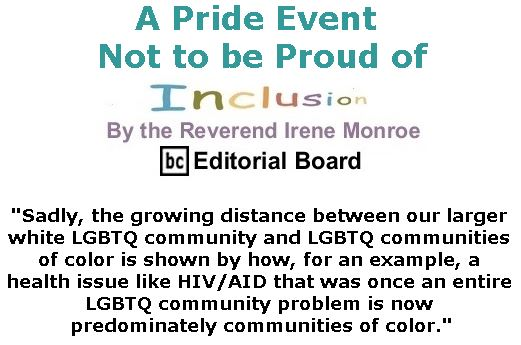 BlackCommentator.com June 01, 2017 - Issue 701: A Pride Event not to be Proud of - Inclusion By The Reverend Irene Monroe, BC Editorial Board