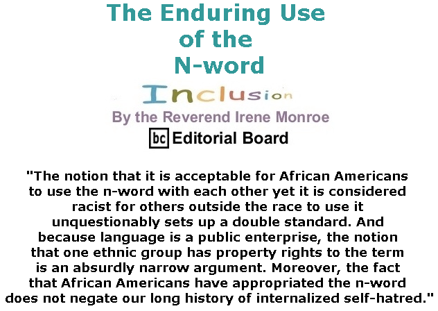 BlackCommentator.com June 15, 2017 - Issue 703: The Enduring Use of the N-word - Inclusion By The Reverend Irene Monroe, BC Editorial Board