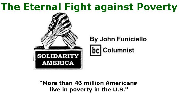 BlackCommentator.com June 15, 2017 - Issue 703: The Eternal Fight against Poverty - Solidarity America By John Funiciello, BC Columnist