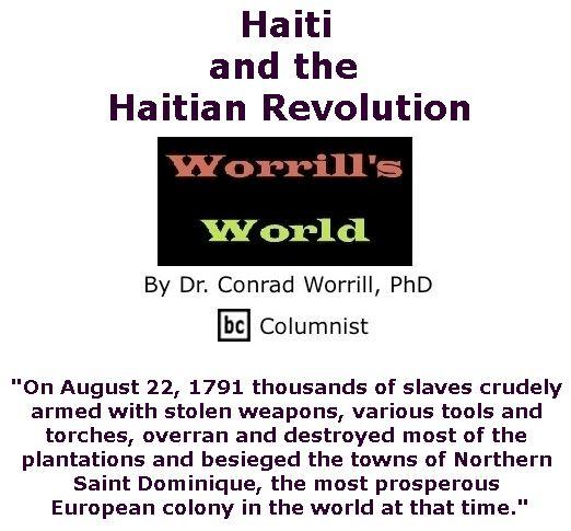 BlackCommentator.com June 15, 2017 - Issue 703: Haiti and the Haitian Revolution - Worrill's World By Dr. Conrad W. Worrill, PhD, BC Columnist