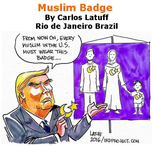BlackCommentator.com June 22, 2017 - Issue 704: Muslim Badge - Political Cartoon By Carlos Latuff, Rio de Janeiro Brazil