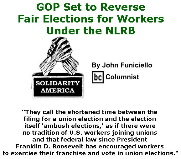 BlackCommentator.com June 22, 2017 - Issue 704: GOP Set to Reverse Fair Elections for Workers Under the NLRB - Solidarity America By John Funiciello, BC Columnist