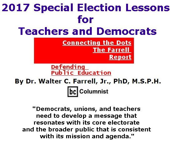 BlackCommentator.com June 22, 2017 - Issue 704: 2017 Special Election Lessons For Teachers and Democrats - Connecting the Dots - The Farrell Report - Defending Public Education By Dr. Walter C. Farrell, Jr., PhD, M.S.P.H., BC Columnist