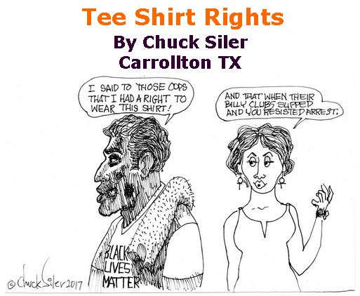 BlackCommentator.com June 29, 2017 - Issue 705: Tee Shirt Rights - Political Cartoon By Chuck Siler, Carrollton TX