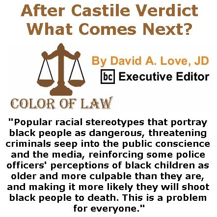 BlackCommentator.com June 29, 2017 - Issue 705: After Castile Verdict, What Comes Next? - Color of Law By David A. Love, JD, BC Executive Editor