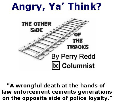 BlackCommentator.com June 29, 2017 - Issue 705: Angry, Ya' Think? - The Other Side of the Tracks By Perry Redd, BC Columnist