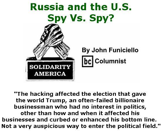 BlackCommentator.com June 29, 2017 - Issue 705: Russia and the U.S.: Spy Vs. Spy? - Solidarity America By John Funiciello, BC Columnist