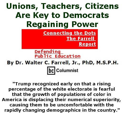 BlackCommentator.com June 29, 2017 - Issue 705: Unions, Teachers, Citizens Are Key to Democrats Regaining Power - Connecting the Dots - The Farrell Report - Defending Public Education By Dr. Walter C. Farrell, Jr., PhD, M.S.P.H., BC Columnist