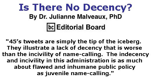 BlackCommentator.com July 06, 2017 - Issue 706: Is There No Decency? By Dr. Julianne Malveaux, PhD, BC Editorial Board