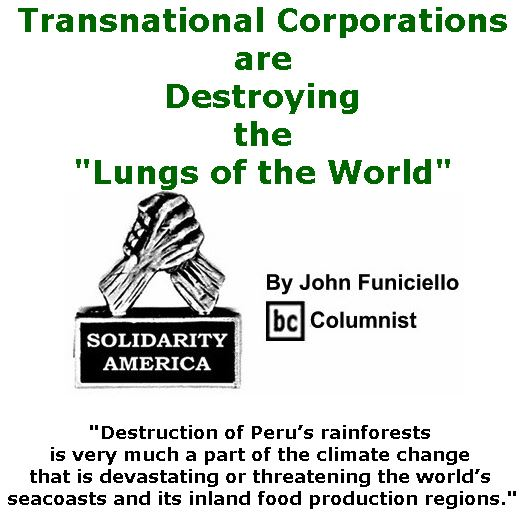 """BlackCommentator.com July 06, 2017 - Issue 706: Transnational Corporations are Destroying the """"Lungs of the World"""" - Solidarity America By John Funiciello, BC Columnist"""