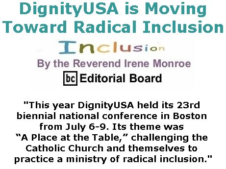 BlackCommentator.com July 13, 2017 - Issue 707: DignityUSA is Moving Toward Radical Inclusion - Inclusion By The Reverend Irene Monroe, BC Editorial Board