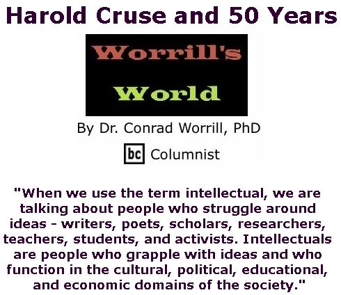 BlackCommentator.com July 13, 2017 - Issue 707: Harold Cruse and 50 Years - Worrill's World By Dr. Conrad W. Worrill, PhD, BC Columnist