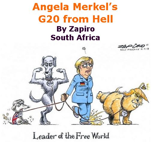BlackCommentator.com July 20, 2017 - Issue 708: Angela Merkel's G20 from Hell - Political Cartoon By Zapiro, South Africa