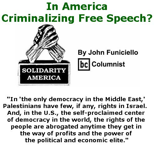BlackCommentator.com July 27, 2017 - Issue 709: In America: Criminalizing Free Speech? - Solidarity America By John Funiciello, BC Columnist