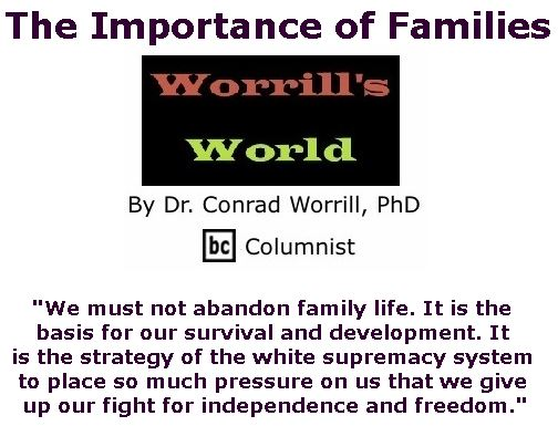 BlackCommentator.com July 27, 2017 - Issue 709: The Importance of Families - Worrill's World By Dr. Conrad W. Worrill, PhD, BC Columnist