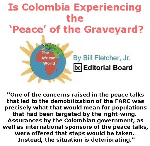 BlackCommentator.com September 07 & 14, 2017 - Hurricane Irene Combo - Issue 711: Is Colombia Experiencing the 'Peace' of the Graveyard? - The African World By Bill Fletcher, Jr., BC Editorial Board