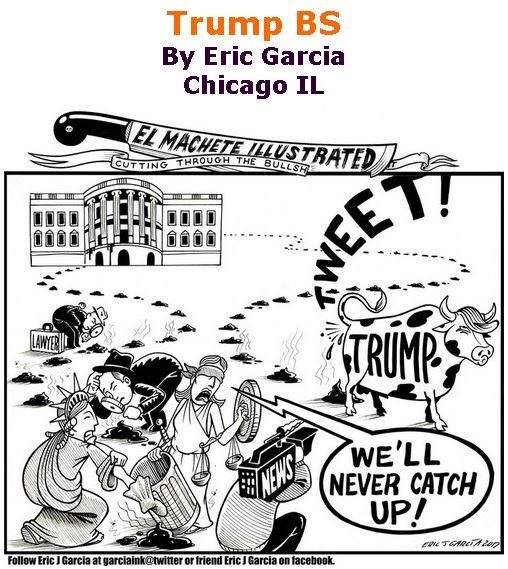 BlackCommentator.com September 07, 2017 - Issue 711: Trump BS - Political Cartoon By Eric Garcia, Chicago IL