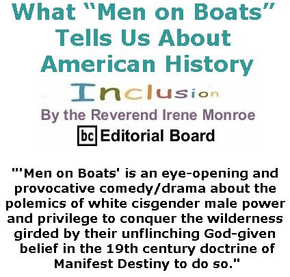 "BlackCommentator.com September 07 & 14, 2017 - Hurricane Irene Combo - Issue 711: What ""Men on Boats"" Tells Us About American History - Inclusion By The Reverend Irene Monroe, BC Editorial Board"