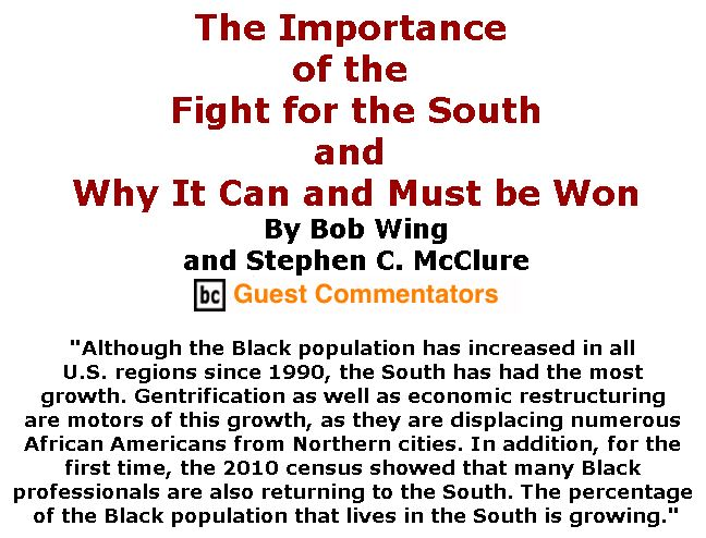 BlackCommentator.com September 21, 2017 - Issue 712: The Importance of the Fight for the South - and Why It Can and Must be Won By Bob Wing and Stephen C. McClure, BC Guest Commentators