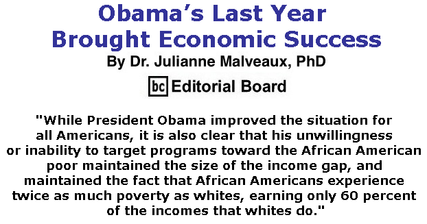 BlackCommentator.com September 21, 2017 - Issue 712: Obama's Last Year Brought Economic Success By Dr. Julianne Malveaux, PhD, BC Editorial Board