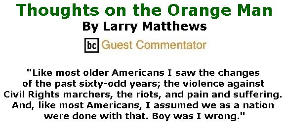 BlackCommentator.com September 21, 2017 - Issue 712: Thoughts on the Orange Man By Larry Matthews, BC Guest Commentato