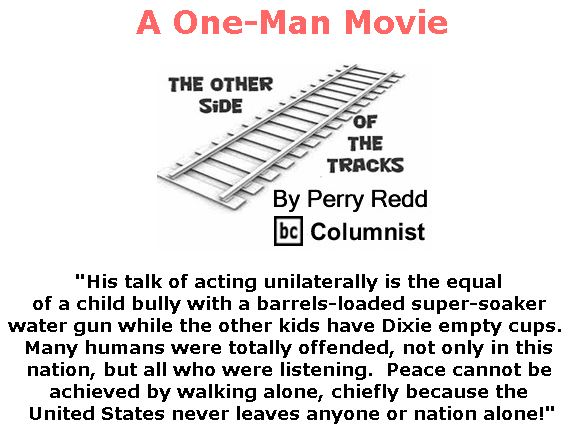 BlackCommentator.com September 28, 2017 - Issue 713: A One-Man Movie - The Other Side of the Tracks By Perry Redd, BC Columnist