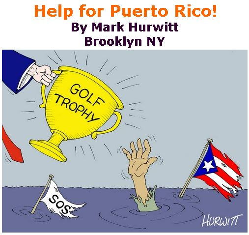 BlackCommentator.com October 05, 2017 - Issue 714: Help for Puerto Rico! - Political Cartoon By Mark Hurwitt, Brooklyn NY