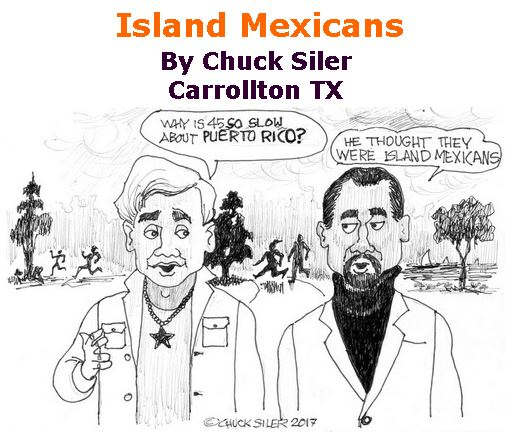BlackCommentator.com October 05, 2017 - Issue 714: Island Mexicans - Political Cartoon By Chuck Siler, Carrollton TX