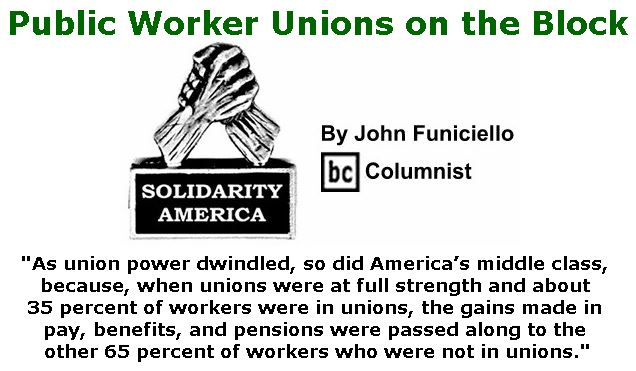 BlackCommentator.com October 05, 2017 - Issue 714: Public Worker Unions on the Block - Solidarity America By John Funiciello, BC Columnist